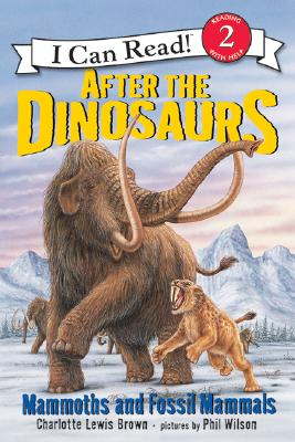 After the Dinosaurs By Brown, Charlotte Lewis/ Wilson, Phil (ILT)