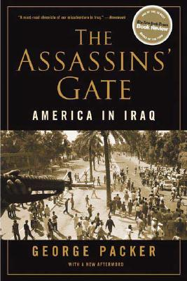 The Assassins' Gate By Packer, George